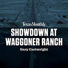 Showdown at Waggoner Ranch Audiobook by Gary Cartwright Narrated by Bruce DuBose