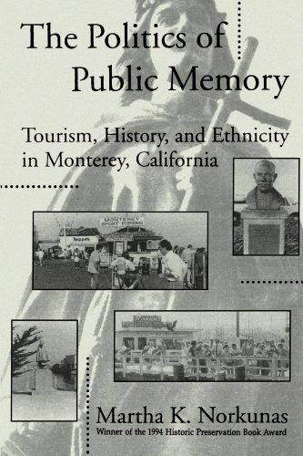 The Politics of Public Memory: Tourism, History, and Ethnicity in Monterey, California (SUNY series in Advances in Appli