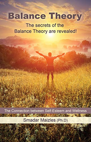 Balance Theory: The Connection between Self-Esteem and Wellness by [Maizles, Smadar]