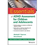 Essentials of ADHD Assessment for Children and Adolescents (Essentials of Psychological Assessment Book 97)