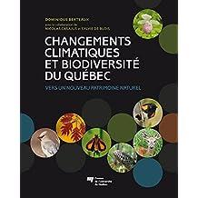 Changements climatiques et biodiversité du Québec: Vers un nouveau patrimoine naturel (French Edition)