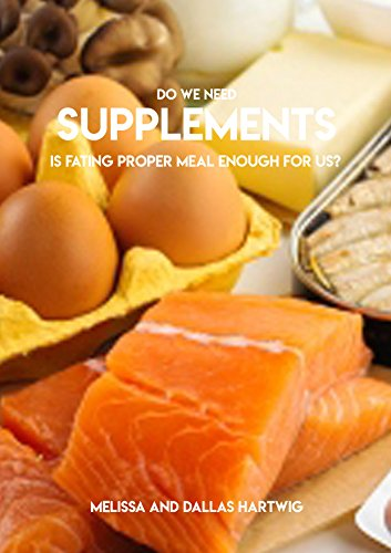 Do We Need Supplements Is Fating Proper Meal Enough For Us?