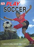 Play Soccer, Catherine Saunders, 0756620325