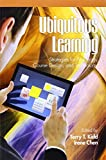 Ubiquitous Learning Strategies for Pedagogy, Course Design, and Technology, Terry T. Kidd and Irene Chen, 161735435X