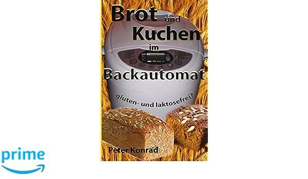 Brot und Kuchen im Backautomat: Amazon.es: Peter Konrad: Libros en idiomas extranjeros