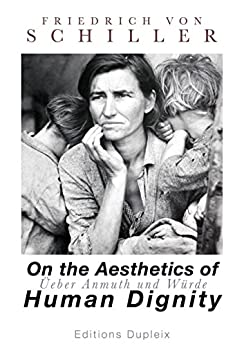 aesthetical and philosophical essays by frederick schiller Aesthetical and philosophical essays has 32 ratings and 1 review matthew said:  i will not go into too much detail here as the work demands a lot of anal.