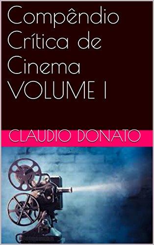 Compêndio Crítica de Cinema VOLUME I (Portuguese Edition)