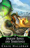 Dragon Bones and Tombstones (Book 2 of 10): Dragon Series (The Chronicles of Dragon)