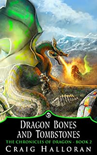 Dragon Bones And Tombstones by Craig Halloran ebook deal