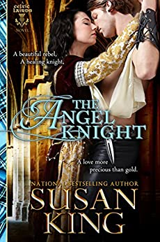 The Angel Knight (The Celtic Lairds Series, Book 1) by [King, Susan]