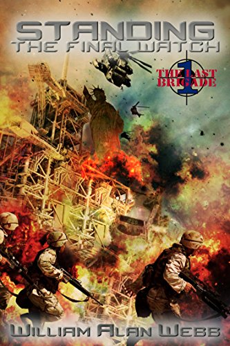 Standing the Final Watch (The Last Brigade Book 1) by [Webb, William Alan]