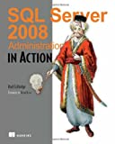 SQL Server 2008 Administration, Colledge, Rod, 193398872X