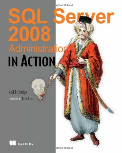 [PDF] SQL Server 2008 Administration in Action Free Download   Publisher : Manning Publications   Category : Computers & Internet   ISBN 10 : 193398872X   ISBN 13 : 9781933988726