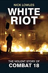 White Riot: The Story of Combat 18
