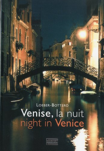 Venise, la nuit : Night in Venice, Edition bilingue français-anglais