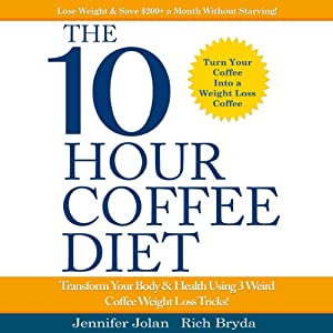 The 10-Hour Coffee Diet Audiobook