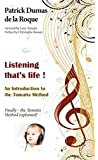 Listening that's life ! An Introduction to the Tomatis Method