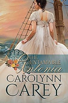 The Untamable Antonia by [Carey, Carolynn]