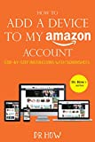 How to Add a Device to My Amazon Account: Step-by-step instructions with screenshots (Dr. Hows series)