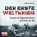 Der Erste Weltkrieg Hörbuch von Wolfram Wessels Gesprochen von: Frank Arnold, Hubertus Gertzen, Bernhard Baier