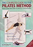 img - for The Complete Guide to the Pilates Method: From Lower Back Pain to Muscle Conditioning book / textbook / text book