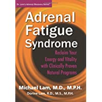 Adrenal Fatigue Syndrome - Reclaim Your Energy and Vitality with Clinically Proven...