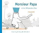 vignette de 'Monsieur Papa et les 100 gouttes d'eau (In-Kyung Noh)'
