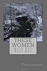 These Women - Book Two - Part One (Volume 3) Paperback