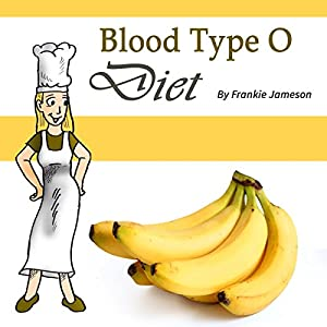 Blood Type O Diet: Food, Nutrition, and Health Factors of a Blood Type O Person Audiobook
