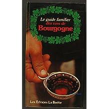Le Guide familier des vins de Bourgogne (Le Guide familier...)