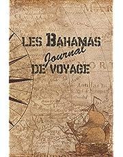 Bahamas Journal de Voyage: 6x9 Carnet de voyage I Journal de voyage avec instructions, Checklists et Bucketlists, cadeau parfait pour votre séjour aux Bahamas et pour chaque voyageur.