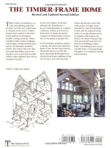 The Timber-Frame Home: Design, Construction, Finishing: Tedd Benson ...
