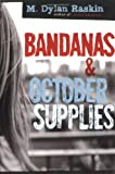 Bandanas and October Supplies, M. Dylan Raskin, 1560257539