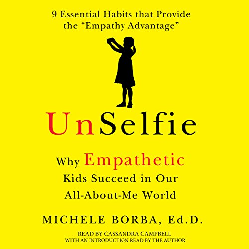 UnSelfie: Why Empathetic Kids Succeed in Our All-About-Me World Audiobook [Free Download by Trial] thumbnail