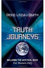 Truth Journeys: Including the Mystical Book For Masters Only by Smith, David Lazuli (2009) Paperback
