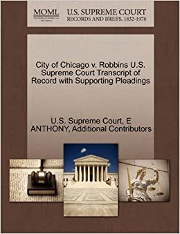 Book City of Chicago v. Robbins U.S. Supreme Court Transcript of Record with Supporting Pleadings