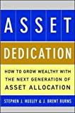 Asset Dedication: How to Grow Wealthy with the Next Generation of Asset Allocation