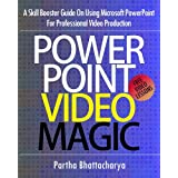 PowerPoint Video Magic: A Skill Booster Guide on Using Microsoft PowerPoint for Professional Video Production