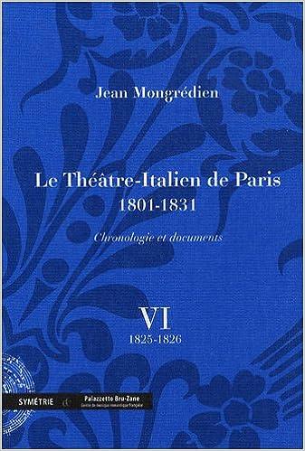 Livre Le Théâtre-Italien de Paris 1801-1831 : volume 6, 1825-1826 epub pdf