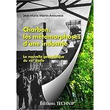 Charbon : Les métamorphoses d'une industrie