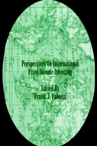 - Perspectives on International Fixed Income Investing (Frank J. Fabozzi Series Book 165)