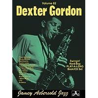 Jamey Aebersold Jazz -- Dexter Gordon, Vol 82: Swingin' Hard-Bop, Book & CD (Play- A-long, Band 82)