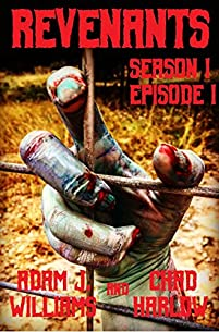 Revenants Season I: Episode I by Adam J. Williams ebook deal