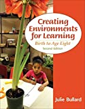 Creating Environments for Learning: Birth to Age Eight, Video-Enhanced Pearson eText -- Access Card (2nd Edition)