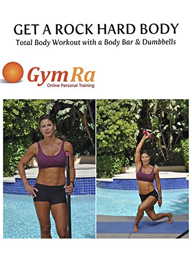 Get a Rock Hard Body - Total Body Workout with a Bodybar & Dumbbells