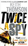 Twice a Spy: A Novel
