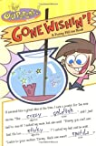 Gone Wishin'!: A Funny Fill-ins Book (Fairly Oddparents)