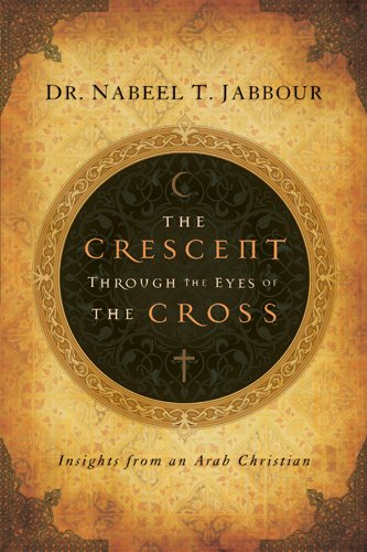(The Crescent through the Eyes of the Cross: Insights from an Arab Christian (The Navigators Reference Library))