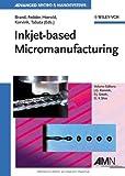 Inkjet-Based Micromanufacturing, , 3527319042