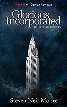Glorious Incorporated (The Joshua Chronicles Book 1) by [Moore, Steven Neil]
